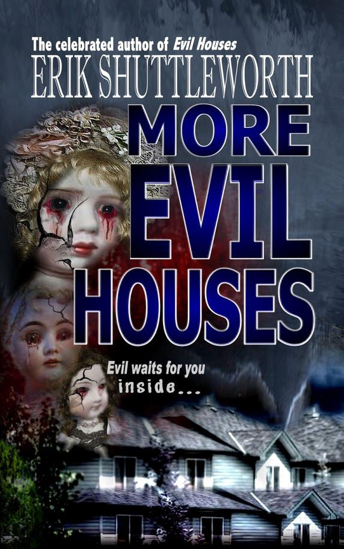 More Evil Houses